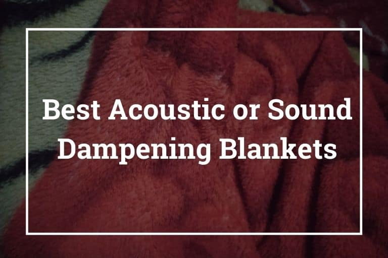 10 Best Soundproof Blankets – Best Acoustic / Sound Dampening Blankets