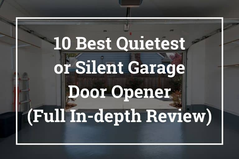 10 Best Quietest/Silent Garage Door Opener (Full In-depth Review)