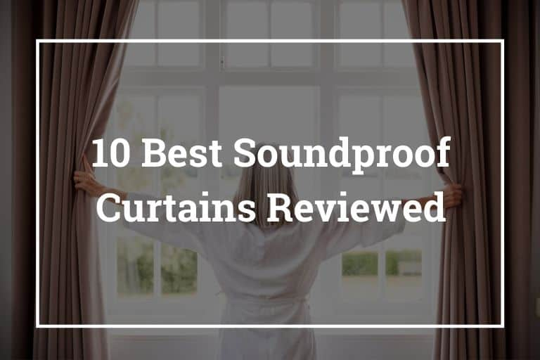 10 Best Soundproof Curtains Reviewed – Do They Really Work?