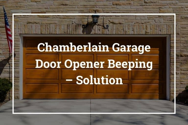 Chamberlain Garage Door Opener Beeping – Solution