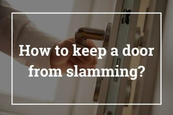 How to keep a door from slamming