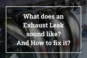 What does an Exhaust Leak sound like and How to fix it?